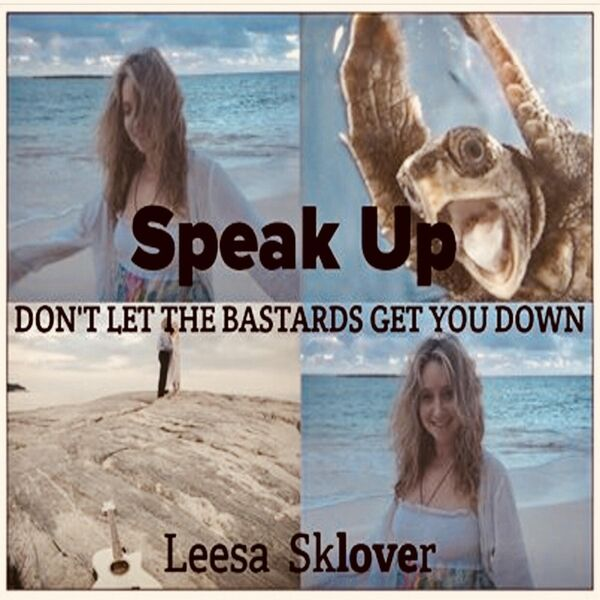 Cover art for Speak Up:  Don't Let the Bastards Get You Down